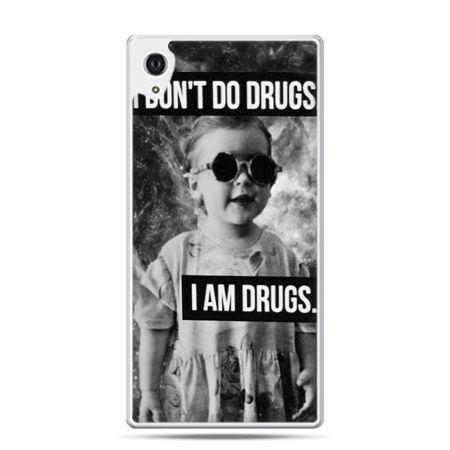 Etui na Xperia M4 Aqua I don`t do drugs I am drugs