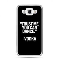 Etui na Galaxy J5 (2016r) Trust me you can dance-vodka