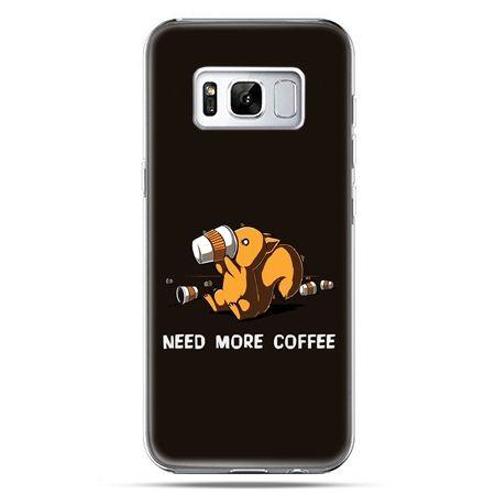Etui na telefon Samsung Galaxy S8 Plus - Kawa Need more