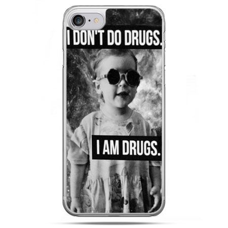 Etui na telefon iPhone 8 - I don`t do drugs I am drugs