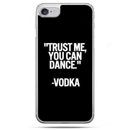 Etui na telefon iPhone 8 - Trust me you can dance-vodka
