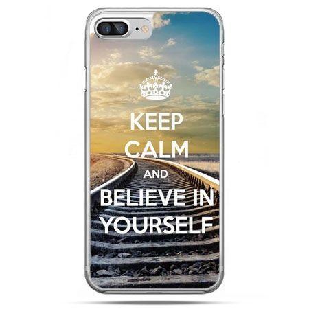 Etui na telefon iPhone 8 Plus - Keep Calm and Believe in Yourself