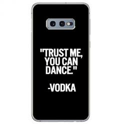 Etui na Samsung Galaxy S10e - Trust me You can Dance